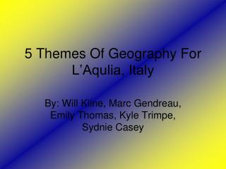5 Themes Of Geography For L'Aqulia, Italy