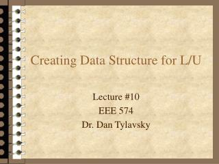 Creating Data Structure for L/U