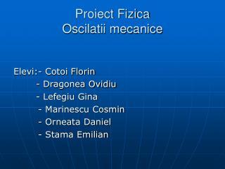 Proiect Fizica Oscilatii mecanice