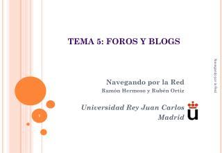 TEMA 5:  FOROS Y BLOGS