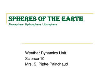 Spheres of the Earth Atmosphere  Hydrosphere  Lithosphere