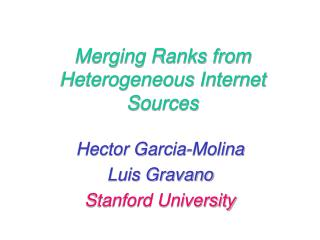 Merging Ranks from Heterogeneous Internet Sources