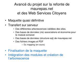 Avancé du projet sur la refonte de maurepas  et des Web Services Citoyens