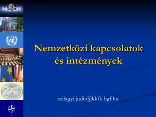 Nemzetközi kapcsolatok  és intézmények