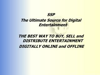SSP The Ultimate Source for Digital Entertainment