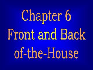 Chapter 6 Front and Back of-the-House