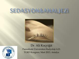 Sedasyon&analjeZİ