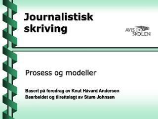Journalistisk  skriving