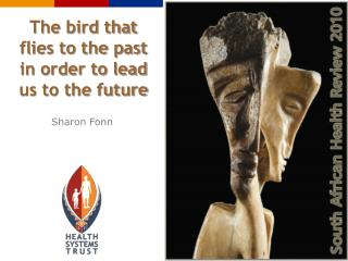 The bird that flies to the past in order to lead us to the future