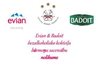 Evian & Badoit bezalkoholisko  kokteiļu  b ā rme ņ u sacens ī bu nolikums