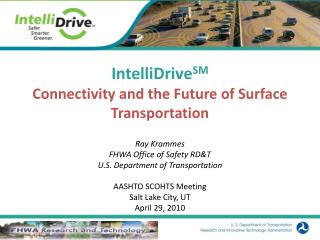 IntelliDrive SM Connectivity and the Future of Surface Transportation