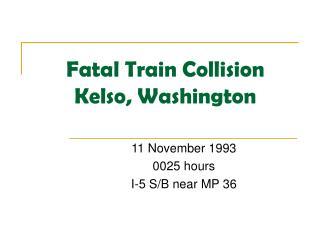 Fatal Train Collision Kelso, Washington