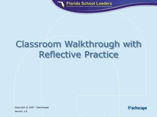 Classroom Walkthrough with Reflective Practice