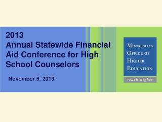 2013 Annual Statewide Financial Aid Conference for High School Counselors