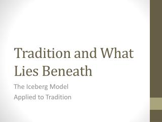 Tradition and What Lies Beneath