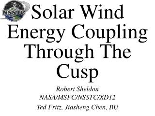 Solar Wind Energy Coupling Through The Cusp