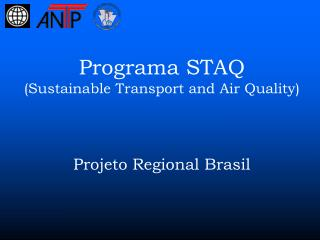 Programa STAQ (Sustainable Transport and Air Quality) Projeto Regional Brasil 12ago2010