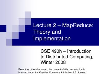 Lecture 2 � MapReduce: Theory and Implementation