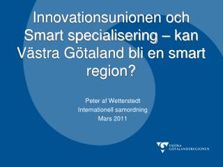 Innovationsunionen och Smart specialisering – kan Västra Götaland bli en smart region?