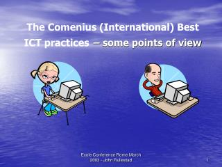 The Comenius (International) Best ICT practices – some points of view