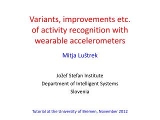 Variants, improvements etc.  of activity recognition with  wearable accelerometers