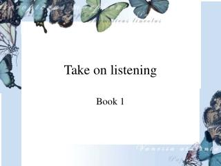 Take on listening