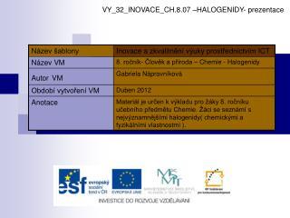 VY_32_INOVACE_CH.8.07 –HALOGENIDY- prezentace