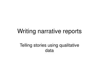 Writing narrative reports