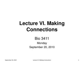 Lecture VI. Making Connections