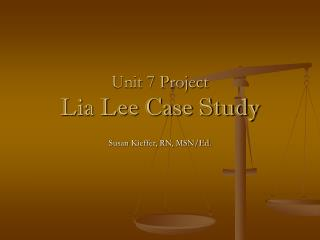 Unit 7 Project Lia Lee Case Study