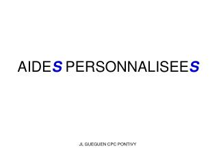 AIDE S  PERSONNALISEE S