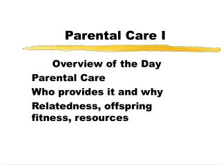 Parental Care I