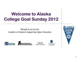 Welcome to Alaska College Goal Sunday 2012