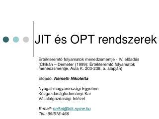 JIT �s OPT rendszerek