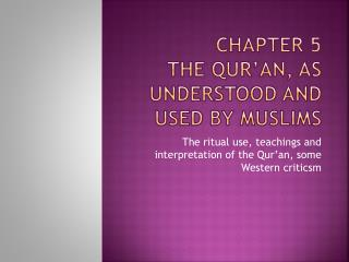 Chapter 5 The Qur an, as understood and used by Muslims