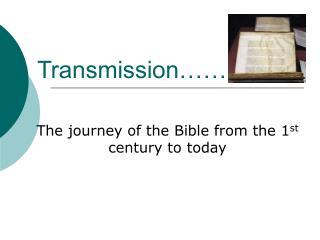 Transmission……