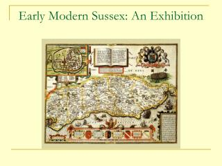 Early Modern Sussex: An Exhibition