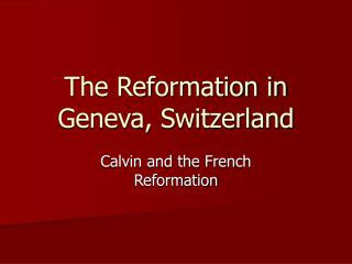The Reformation in Geneva, Switzerland