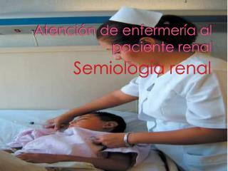 Atenci�n de enfermer�a al paciente renal