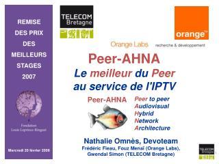 Peer-AHNA Le meilleur  du  Peer au service de l'IPTV