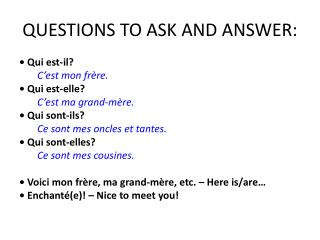 QUESTIONS TO ASK AND ANSWER: