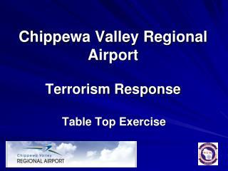 Chippewa Valley Regional Airport Terrorism Response