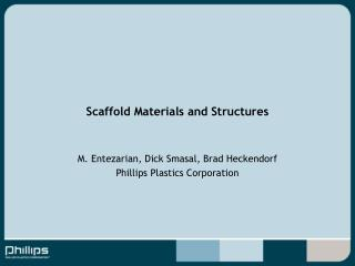 Scaffold Materials and Structures