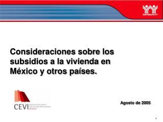 Consideraciones sobre los  subsidios a la vivienda en  México y otros países. Agosto de 2005