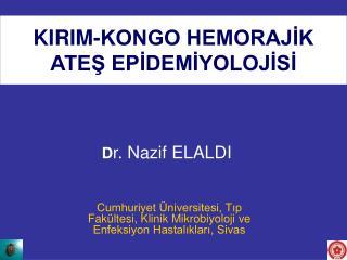 KIRIM-KONGO HEMORAJIK ATES EPIDEMIYOLOJISI