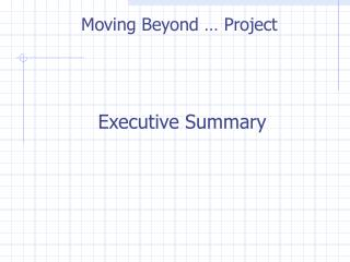 Moving Beyond … Project