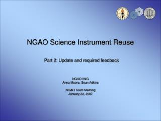 NGAO Science Instrument Reuse  Part 2: Update and required feedback