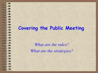 Covering the Public Meeting