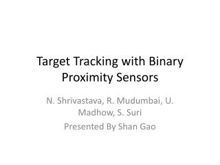 Target Tracking with Binary Proximity Sensors