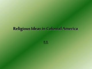 Religious Ideas in Colonial America